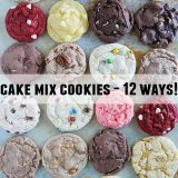 Cake Mix Cookies 12 Ways - So many varieties, you'll want to try them all!