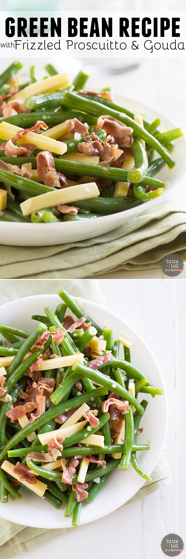 Jazz up your side dish with this Green Bean Recipe with Frizzled Prosciutto and Gouda. It is quick and delicious and a little different from the norm.