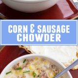 collage of corn and sausage chowder