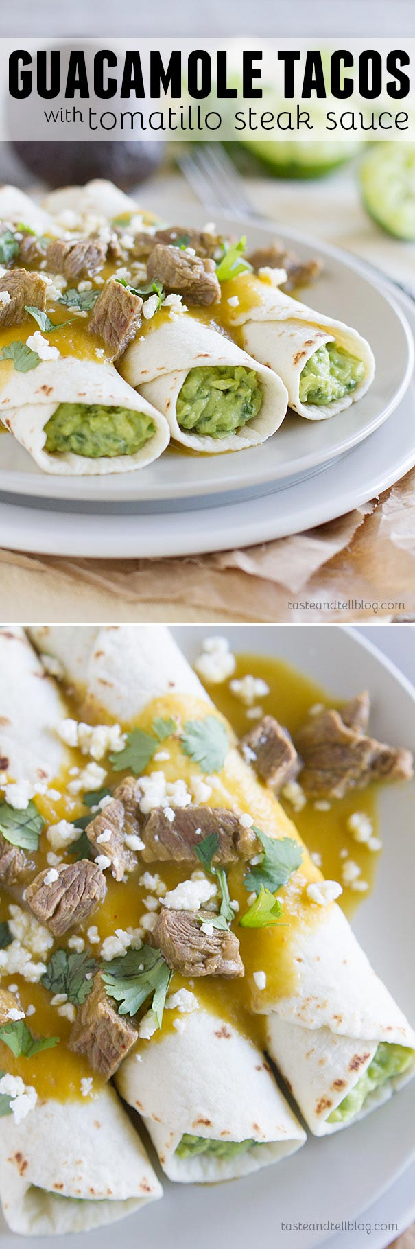 Not your typical taco - these guacamole tacos have flour tortillas filled with an easy guacamole, then served with a tomatillo sauce that is filled with chunks of steak.
