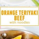 Orange Teriyaki Beef with Noodles collage