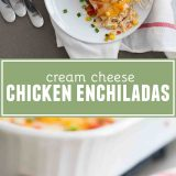 Cream Cheese Chicken Enchiladas collage