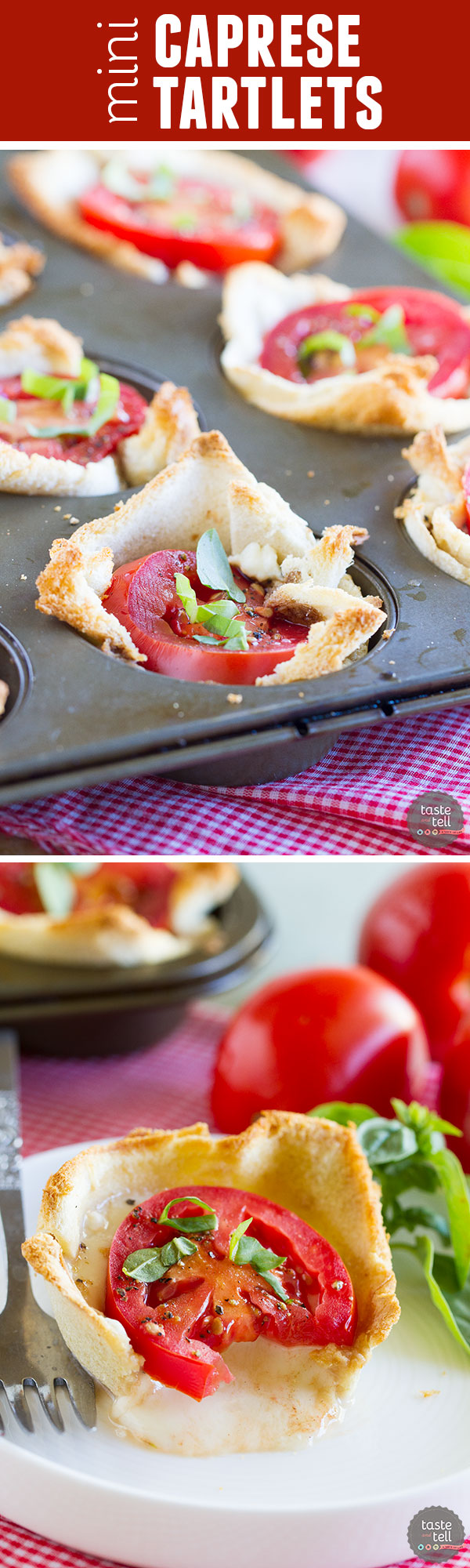 Mini tartlets filled with seasoned cream cheese, fresh mozzarella, tomato and topped with basil. These Mini Caprese Tartlets are the perfect end of summer appetizer or side dish!