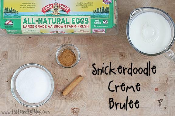 Snickerdoodle Creme Brulee Ingredients from www.tasteandtellblog.com