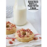 Banana Baked Donuts with Peanut Butter & Bacon | Taste and Tell
