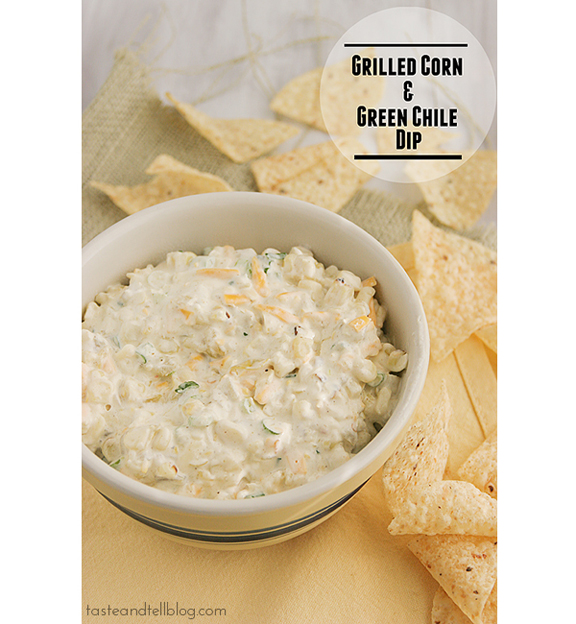 Grilled Corn & Green Chile Dip | Taste and Tell