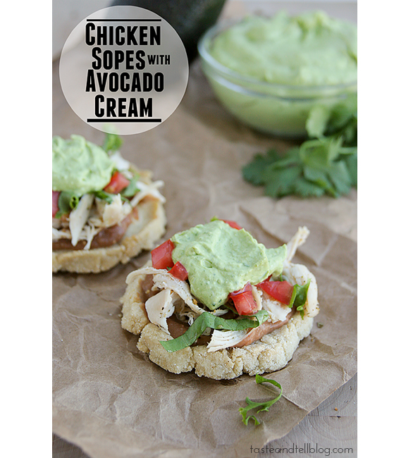 Chicken Sopes with Avocado Cream