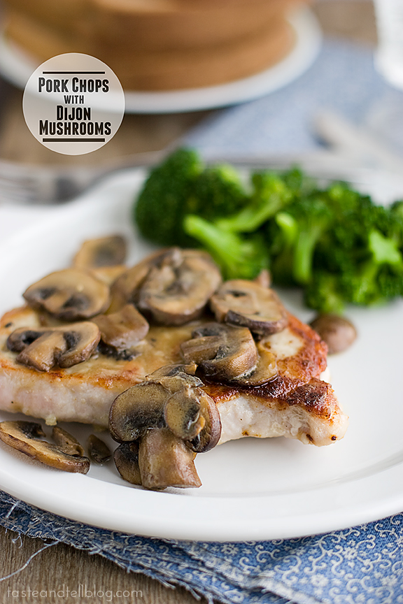 Pork Chops with Dijon Mushrooms on Taste and Tell