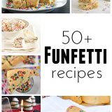 Taste and Tell Thursdays – 50+ Funfetti Recipes
