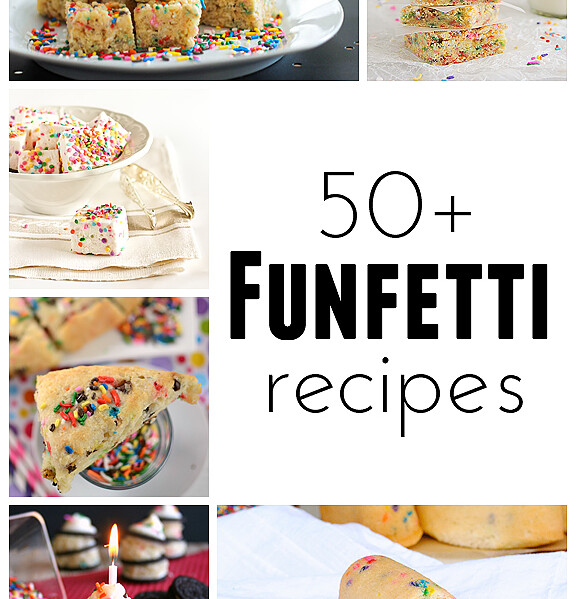50+ Funfetti Recipes | www.tasteandtellblog.com