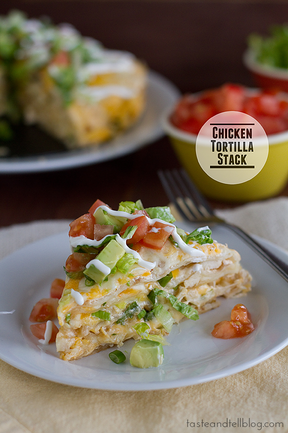 Chicken Tortilla Stack   www.tasteandtellblog.com