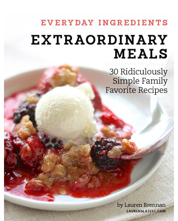 Everyday Ingredients Extraordinary Meals by Lauren Brennan