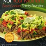 Not Your Mother's Slow Cooker Cookbook – A Review (and recipe for Barbecue Shredded Chicken!)