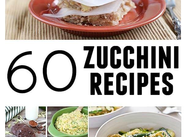 60 Zucchini Recipes   www.tasteandtellblog.com