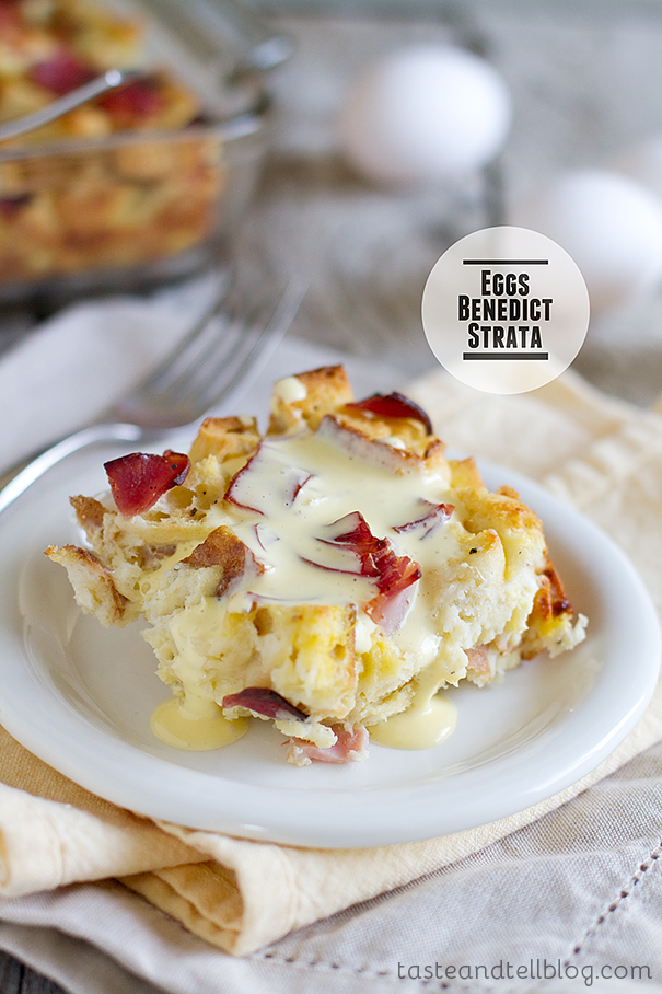 eggs benedict strata from wwwtasteandtellblogcom - Strata Recipes For Brunch