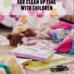 10 Songs for Cleaning Up with Children on Taste and Tell