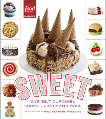 Sweet - from the Food Network Magazine Editors