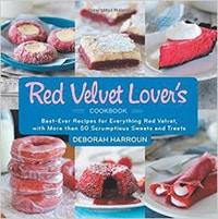 Red Velvet Lover's Cookbook - 2014 Cookbook Guide on Taste and Tell