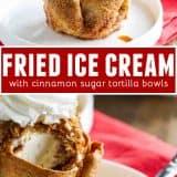 Fried Ice Cream Recipe with Cinnamon Sugar Tortilla Bowls