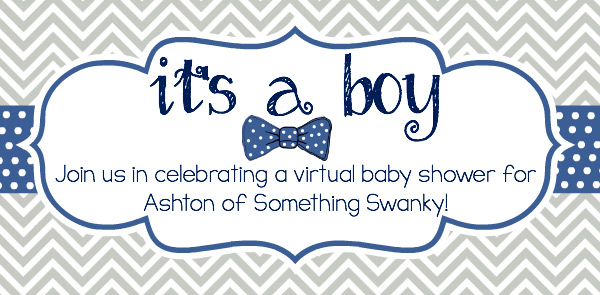 Virtual baby shower for Ashton from Something Swanky