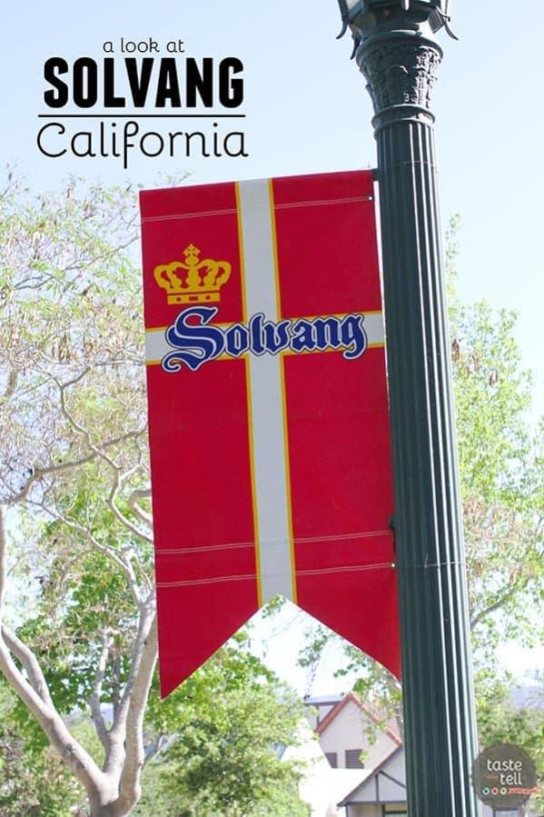 A look at Solvang, California on www.tasteandtellblog.com