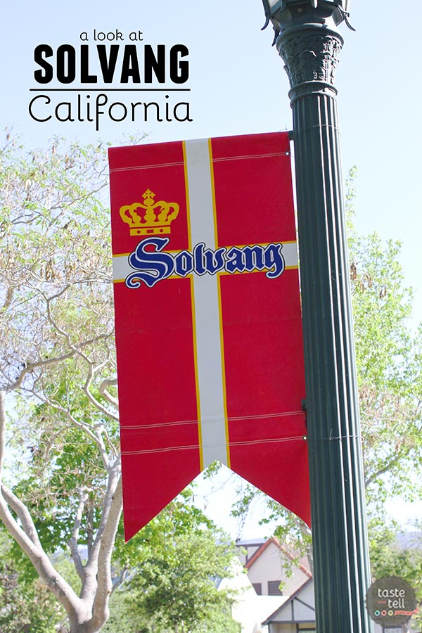 A look at Solvang, California on www.tasteandtellblog.com