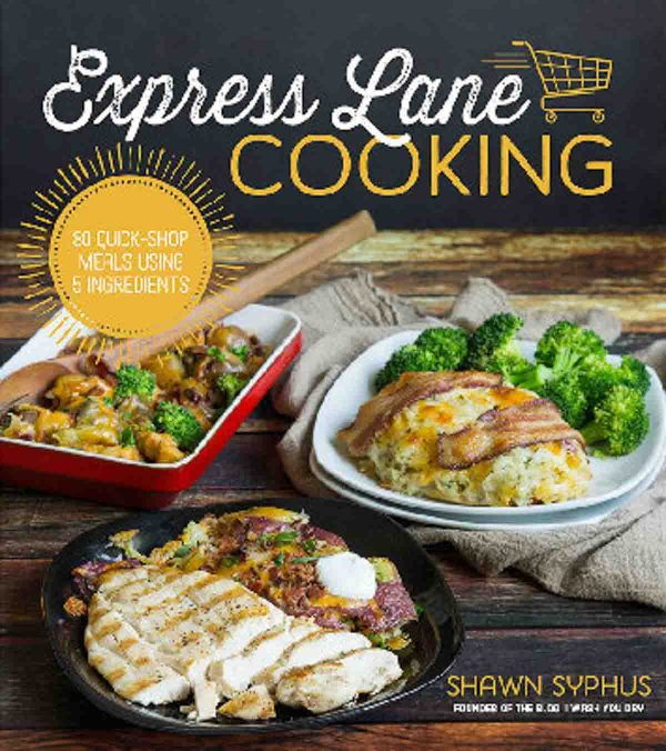 A review of Express Lane Cooking by Shawn Syphus, plus a recipe for Bacon Wrapped Pork Tenderloin
