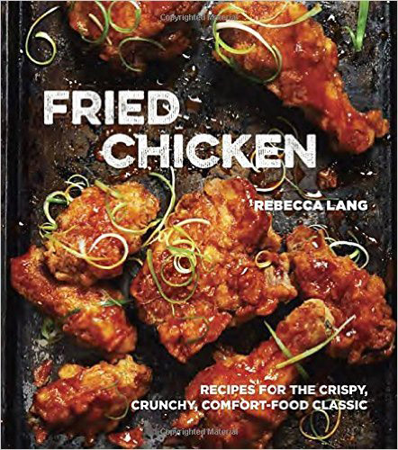 A review of Fried Chicken by Rebecca Lang, plus a recipe for Honey Fried Chicken with Hot Honey Sauce and Biscuits.