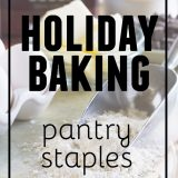Make sure you keep your pantry stocked up for all of your holiday baking! Includes a printable list of supplies to stock up on before the holiday rush hits.