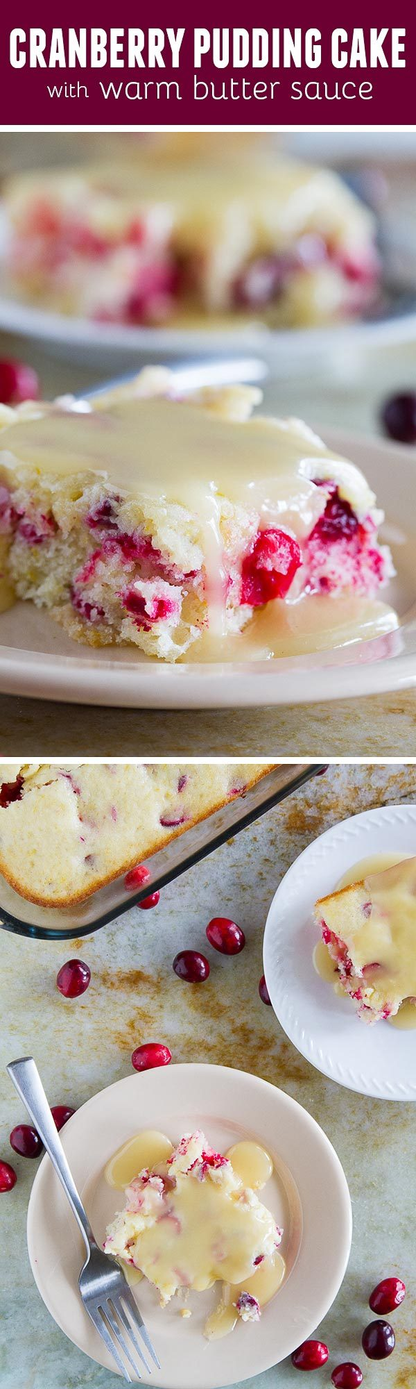Simple and rustic, this Cranberry Pudding Cake is a homestyle cake loaded with fresh cranberries and a hint of orange. Top with a warm butter sauce for the ultimate holiday cake.