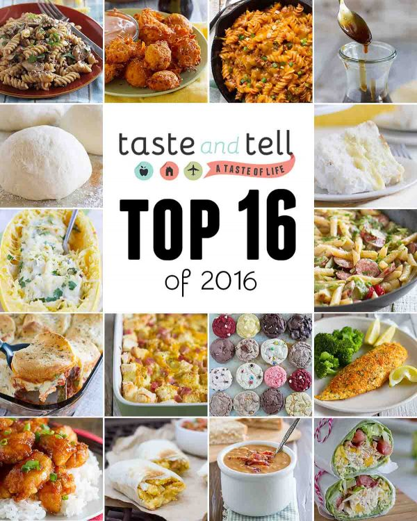 The top 16 recipes on Taste and Tell in 2016 - some new and old favorites!