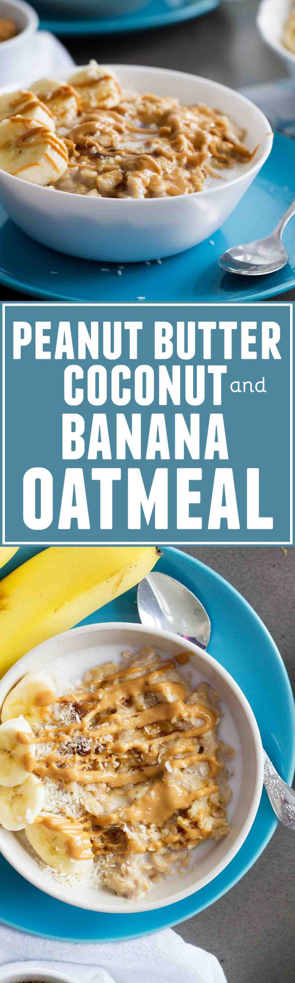 Far from boring, this Peanut Butter, Coconut and Banana Oatmeal is a flavor-packed way to start your day.