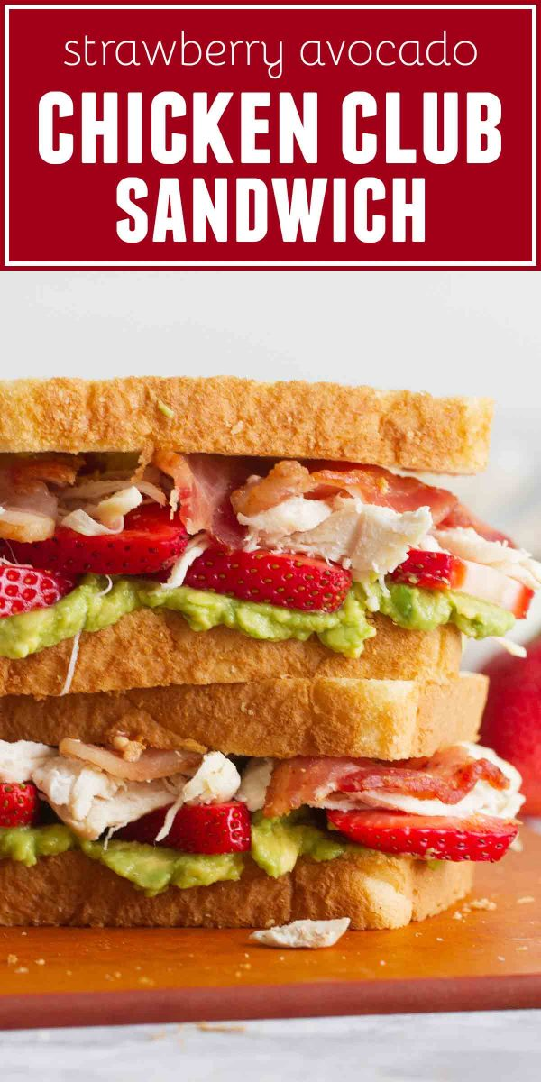 Strawberry Avocado Chicken Club Sandwich