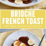 Brioche French Toast with Salted Caramel and Bananas