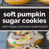 How to Make Soft Pumpkin Sugar Cookies with Maple Cinnamon Buttercream