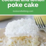 How to Make Coconut and Lemon Poke Cake