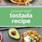 How to Make Ground Beef Tostadas