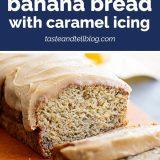 Banana Bread Recipe with Caramel Icing
