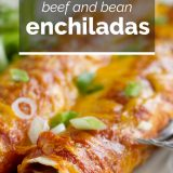 How to Make Beef and Bean Enchiladas