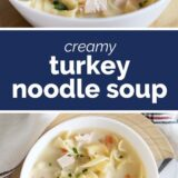 Creamy Turkey Noodle Soup with text in the center
