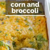 Scalloped Corn and Broccoli with text overlay