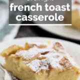 Slice of French Toast Casserole with text overlay