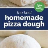 The Best Homemade Pizza Dough with text in the center