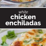 White Chicken Enchiladas with text in the center