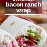 Chicken Bacon Ranch Wrap with text overlay