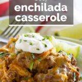 Beef Enchilada Casserole with text in the middle