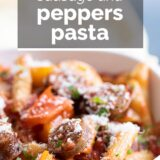 Sausage and Peppers Pasta with text overlay